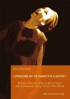 «Perché di te farò un canto». Pratiche ed estetiche della vocalità nel teatro di Jerzy Grotowski, Living Theatre e Peter Brook - Petruzziello Mauro
