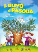 L'ulivo di Pasqua. Canzoni e drammatizzazione - Annarosa Preti, Livia Sabatti