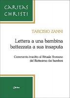 Lettera a una bambina battezzata a sua insaputa - Tarcisio Zanni