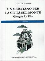 Un cristiano per la città sul monte - Giordano Nino