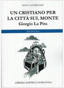 Copertina di 'Un cristiano per la città sul monte'