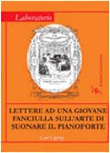 Copertina di 'Lettere a una giovane fanciulla sull'arte di suonare il pianoforte'
