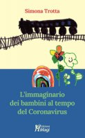 L' immaginario dei bambini al tempo del Coronavirus - Trotta Simona