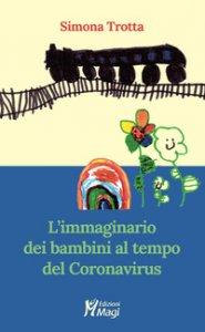 Copertina di 'L' immaginario dei bambini al tempo del Coronavirus'