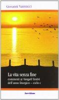 La vita senza fine - Giovanni Vannucci