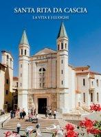 Santa Rita da Cascia. La vita e i luoghi - Polia Mario, Chiappini Massimo
