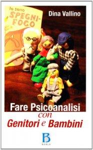 Copertina di 'Fare psicoanalisi con genitori e bambini'