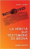 La verità sui Testimoni di Geova. Catechesi essenziale per Testimoni e non