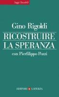 Ricostruire la speranza - Gino Rigoldi