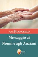 Papa Francesco. Messaggio ai nonni e agli anziani