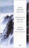 Jane EyreCime tempestoseAgnes Grey - Brontë Charlotte, Brontë Emily, Brontë Anne