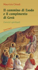 Copertina di 'Il cammino di esodo e il compimento di Gesù. Esercizi spirituali'
