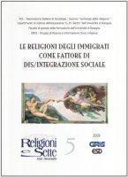 Le religioni degli immigrati come fattore di dis/integrazione sociale - AIS - Assciazione Italiana di Sociologia
