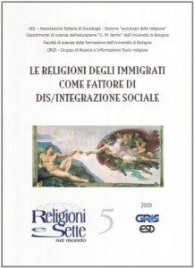 Copertina di 'Le religioni degli immigrati come fattore di dis/integrazione sociale'