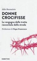 Donne crocifisse - Aldo Buonaiuto