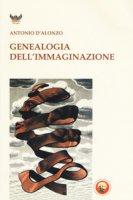Genealogia dell'immaginazione - D'Alonzo Antonio