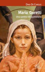 Copertina di 'Maria Goretti. Una santità nel quotidiano'