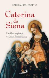 Copertina di 'Caterina da Siena. Umile e sapiente vergine domenicana'