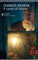 Il canto di Natale - Dickens Charles