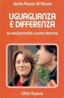 Uguaglianza e differenza. La reciprocità uomo donna - Di Nicola Giulia P.