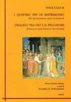 I quattro tipi di matrimonio. Dialogo tra Dio e il peccatore - Innocenzo III