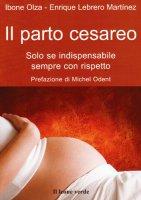 Il parto cesareo. Soolo se indispensabile, sempre con rispetto - Olza Ibone, Lebrero Martinez Enrique