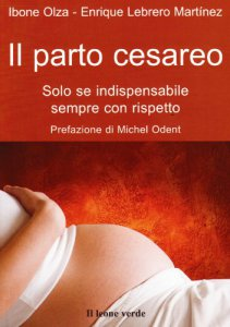 Copertina di 'Il parto cesareo. Soolo se indispensabile, sempre con rispetto'