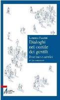 Dialoghi nel cortile dei gentili - Lorenzo Fazzini