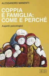 Copertina di 'Coppia e famiglia: come e perché'