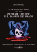 Capitan Harlock e il sangue del drago. Le cronache segrete dell'Arcadia - Anguana Nera