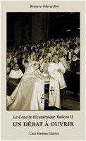 Le Concile ecuménique Vatican II. Un débat à ouvrir. Ediz. multilingue - Gherardini Brunero