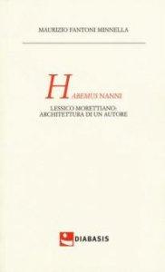 Copertina di 'Habemus Nanni. Lessico morettiano: architettura di un autore'