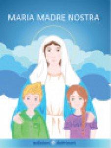 Copertina di 'Maria madre nostra'