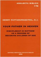 Your father in heaven. Discipleship in Matthew as a process of becoming children of God - Pattarumadathil Henry