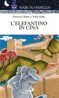 L'elefantino in Cina - Gallo Sofia, Ciccario Simona
