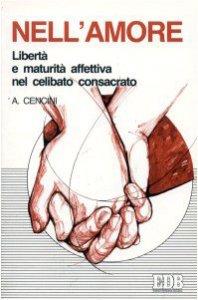 Copertina di 'Nell'amore. Libertà e maturità affettiva nel celibato consacrato'