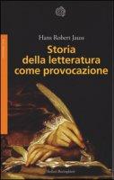 Storia della letteratura come provocazione - Jauss Hans R.