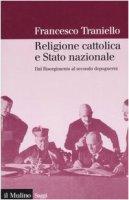 Religione cattolica e Stato nazionale - Tranello Francesco