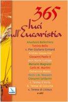 365 luci sull'Eucaristia. Meditazioni per ogni giorno dell'anno - Autori vari