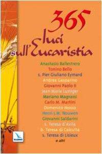 Copertina di '365 luci sull'Eucaristia. Meditazioni per ogni giorno dell'anno'