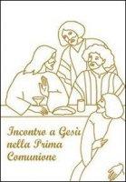 Incontro a Gesù nella prima comunione - De Roma Giuseppino