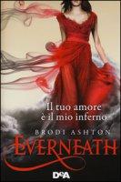 Everneath. Il tuo amore è il mio inferno - Ashton Brodi