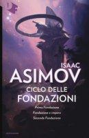 Ciclo delle Fondazioni - Asimov Isaac