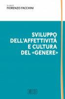 Sviluppo dell'affettività e cultura del «genere» - AA.VV.