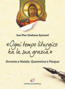 Copertina di '«Ciascun tempo liturgico ha la sua grazia»'