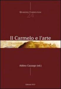 Copertina di 'Il Carmelo e l'arte'