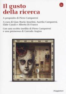 Copertina di 'Il gusto della ricerca. A proposito di Piero Camporesi'