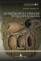 Le necropoli urbane di Padova romana