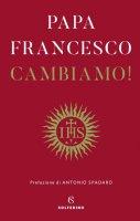 Cambiamo! - Francesco (Jorge Mario Bergoglio)
