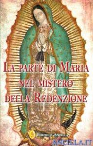 Copertina di 'La parte di Maria nel mistero della redenzione'